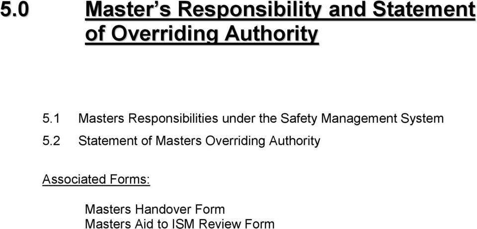 1 Masters Responsibilities under the Safety Management System