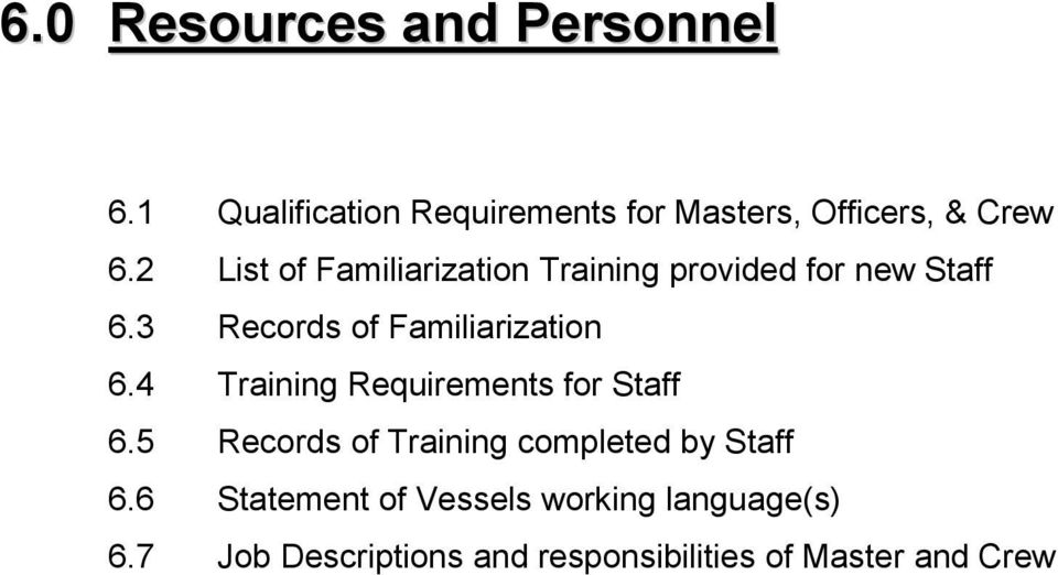 4 Training Requirements for Staff 6.5 Records of Training completed by Staff 6.