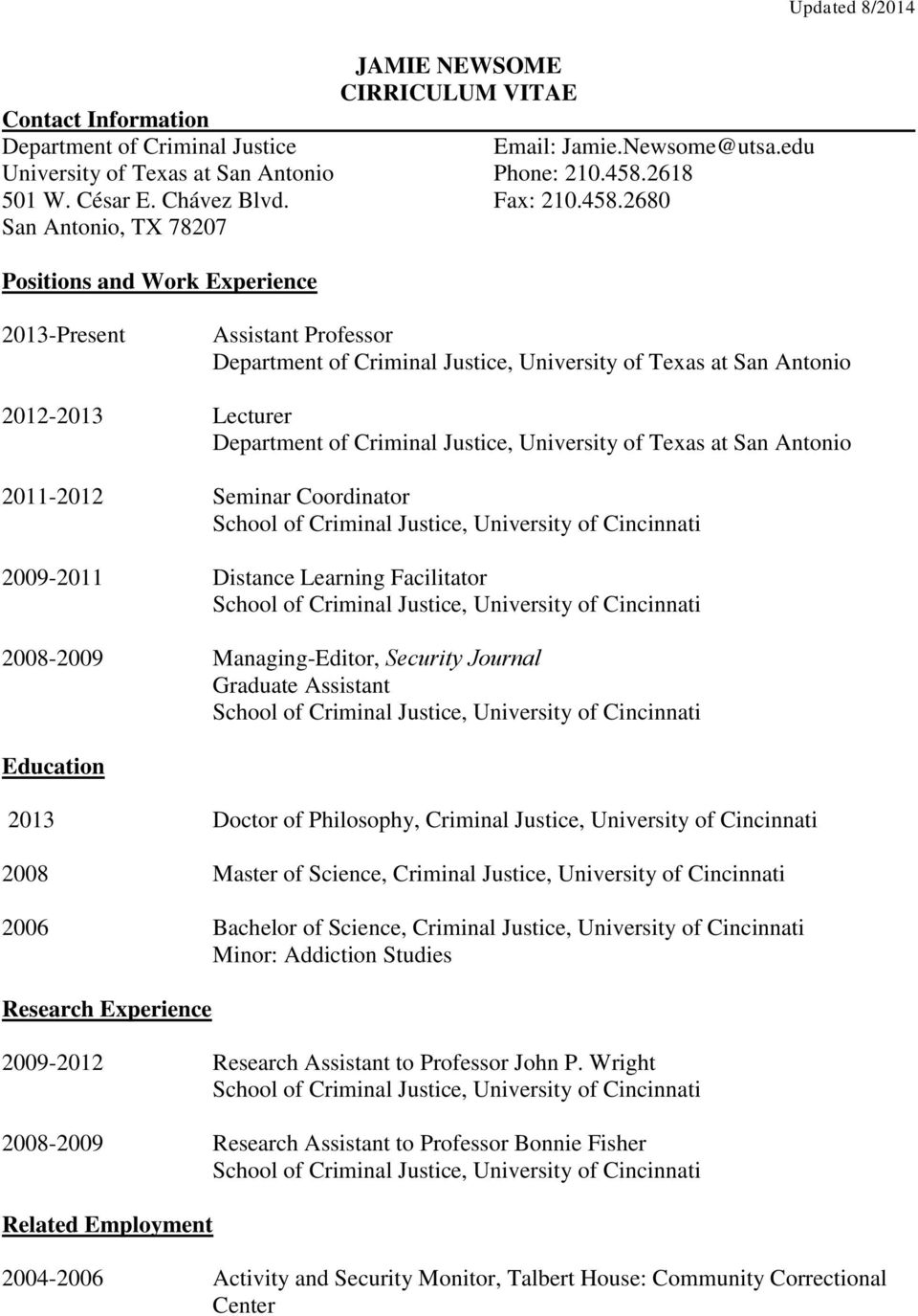 2680 San Antonio, TX 78207 Positions and Work Experience 2013-Present Assistant Professor 2012-2013 Lecturer 2011-2012 Seminar Coordinator 2009-2011 Distance Learning Facilitator 2008-2009