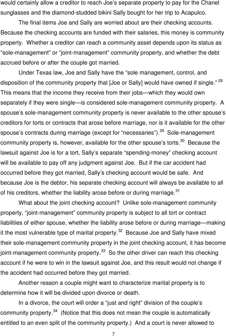 Whether a creditor can reach a community asset depends upon its status as sole-management or joint-management community property, and whether the debt accrued before or after the couple got married.