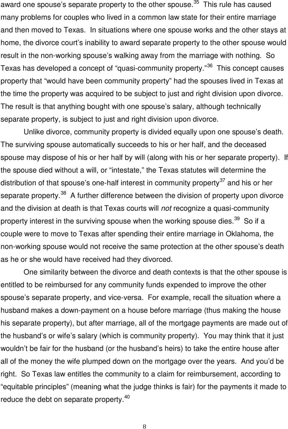 from the marriage with nothing. So Texas has developed a concept of quasi-community property.
