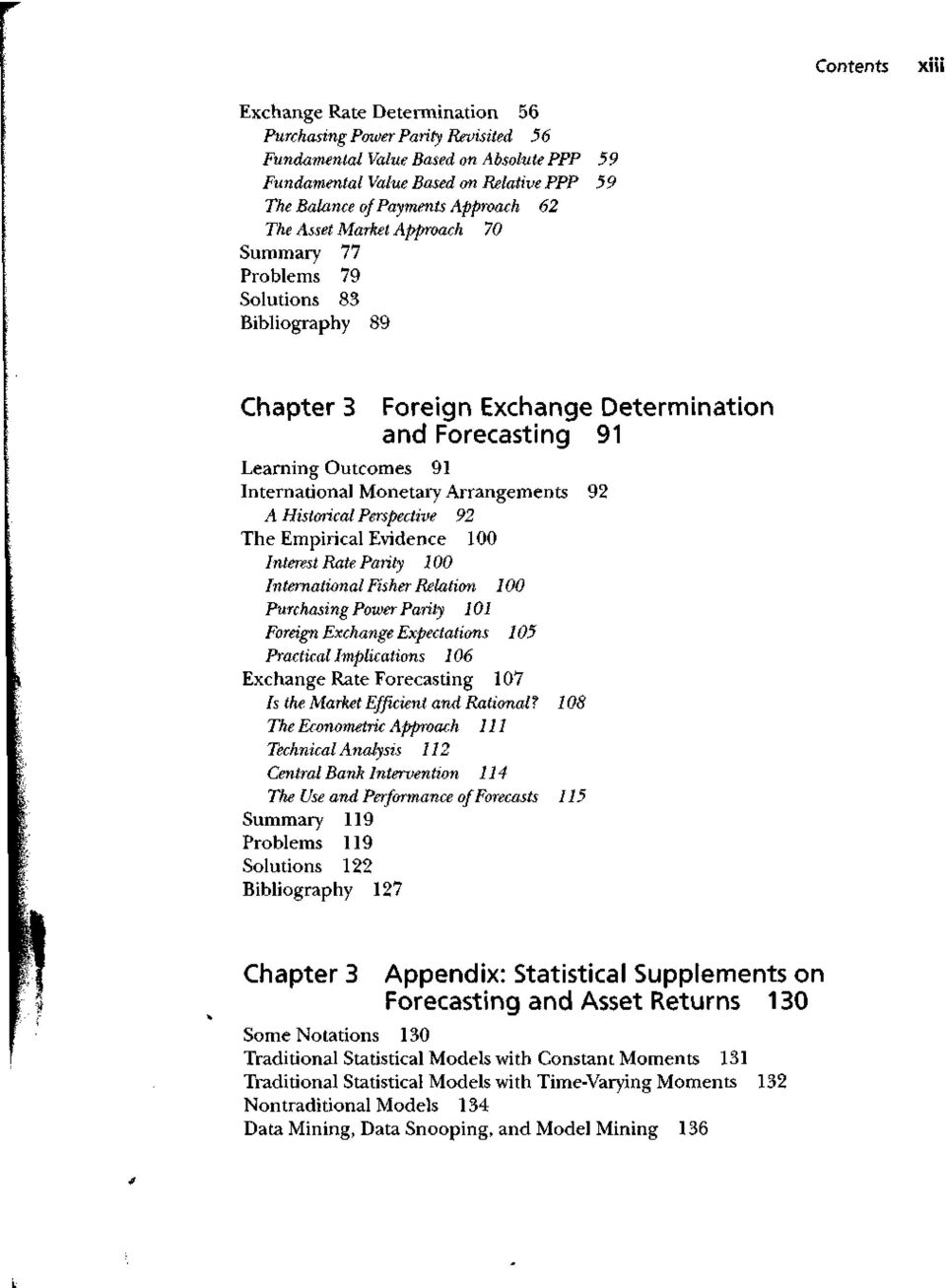 Arrangements 92 A Historical Perspective 92 The Empirical Evidence 100 Interest Rate Parity 100 International Fisher Relation 100 Purchasing Power Parity 101 Foreign Exchange Expectations 105