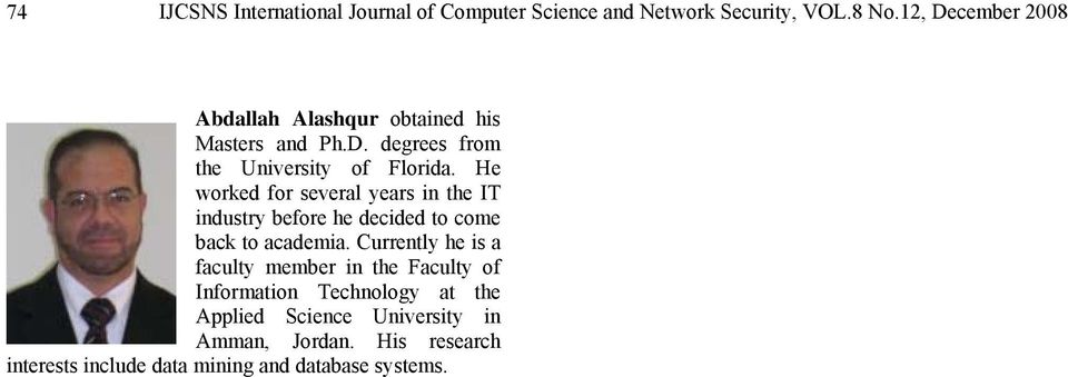 He worked for several years in the IT industry before he decided to come back to academia.