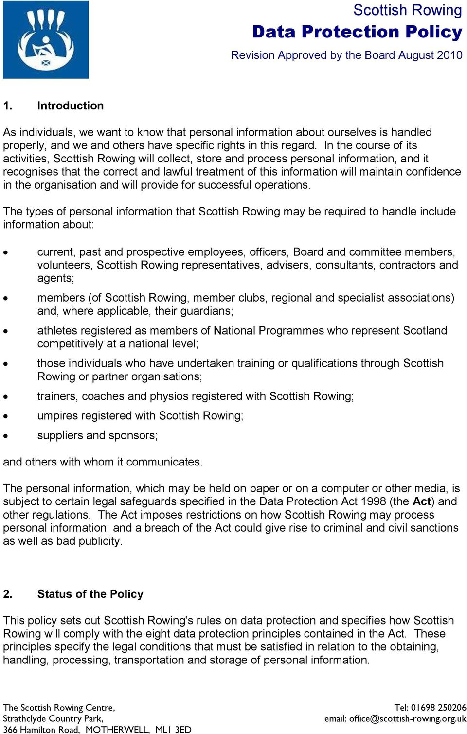 In the course of its activities, Scottish Rowing will collect, store and process personal information, and it recognises that the correct and lawful treatment of this information will maintain