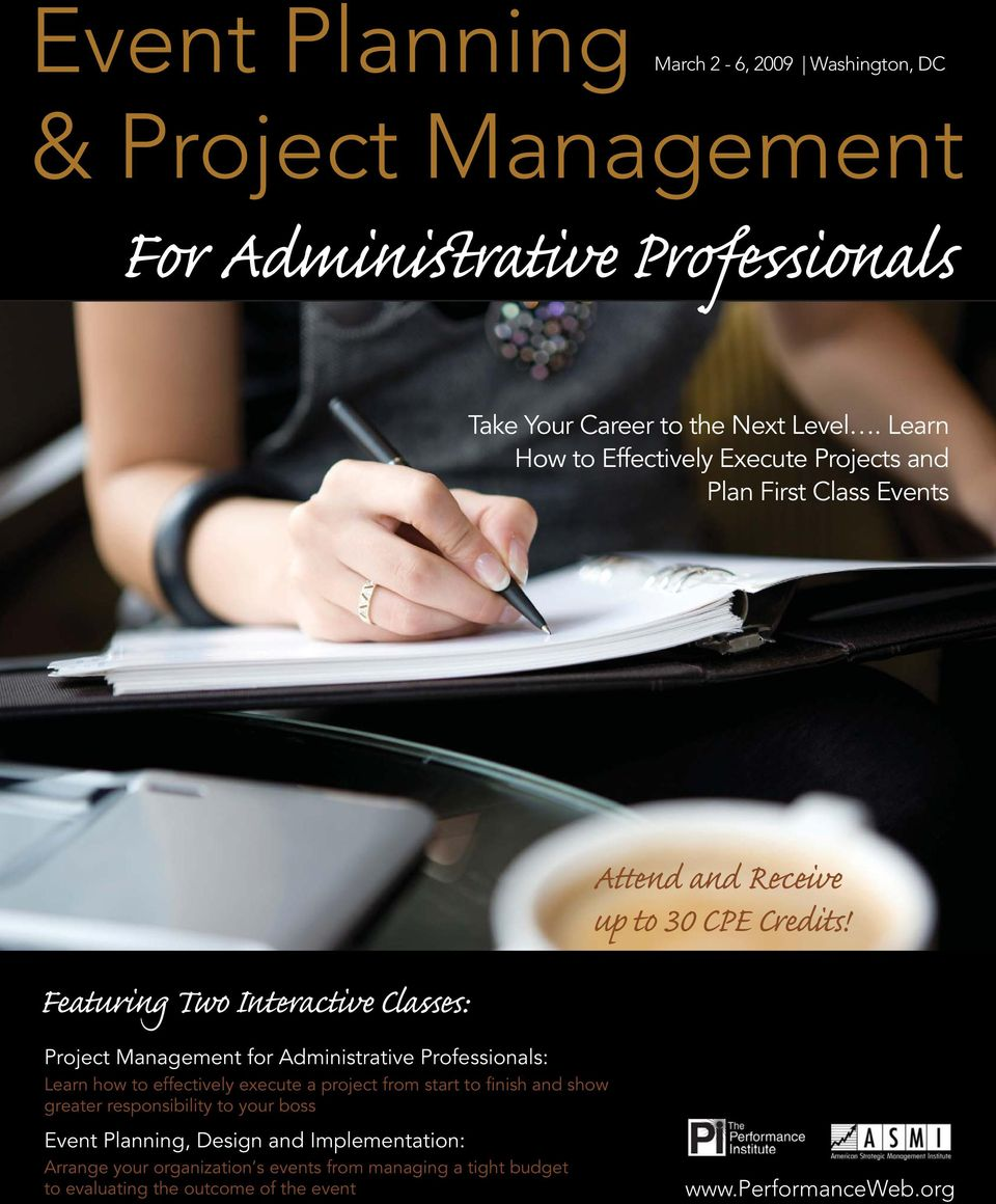Professionals: Learn how to effectively execute a project from start to finish and show greater responsibility to your boss Event Planning, Design and