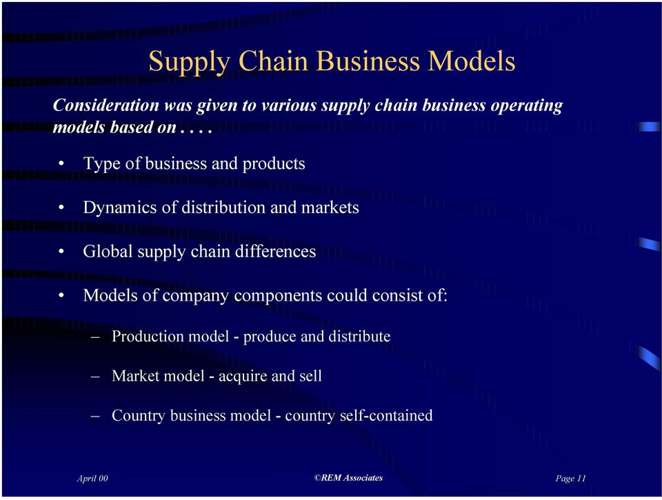 ... Type of business and products Dynamics of distribution and markets Global supply chain differences