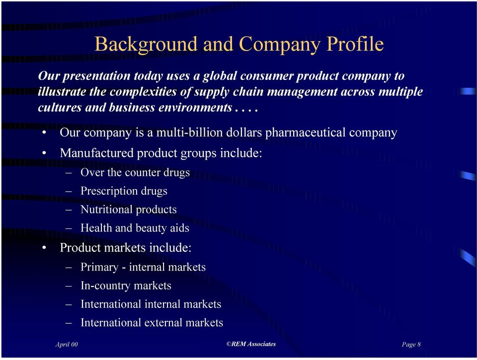 ... Our company is a multi-billion dollars pharmaceutical company Manufactured product groups include: Over the counter drugs Prescription