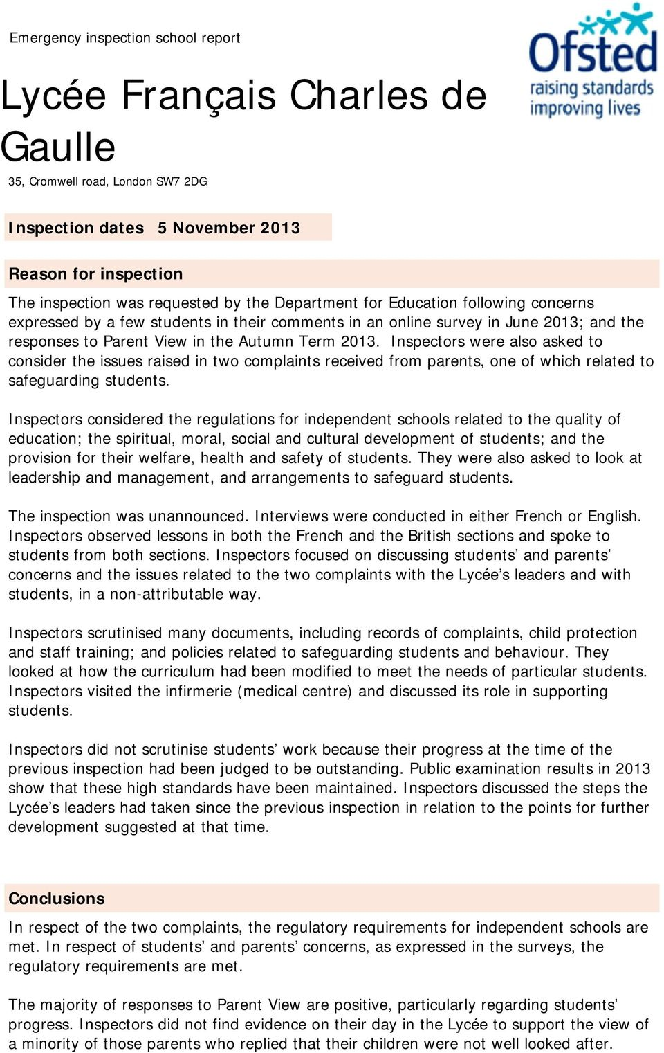 Inspectors were also asked to consider the issues raised in two complaints received from parents, one of which related to safeguarding students.