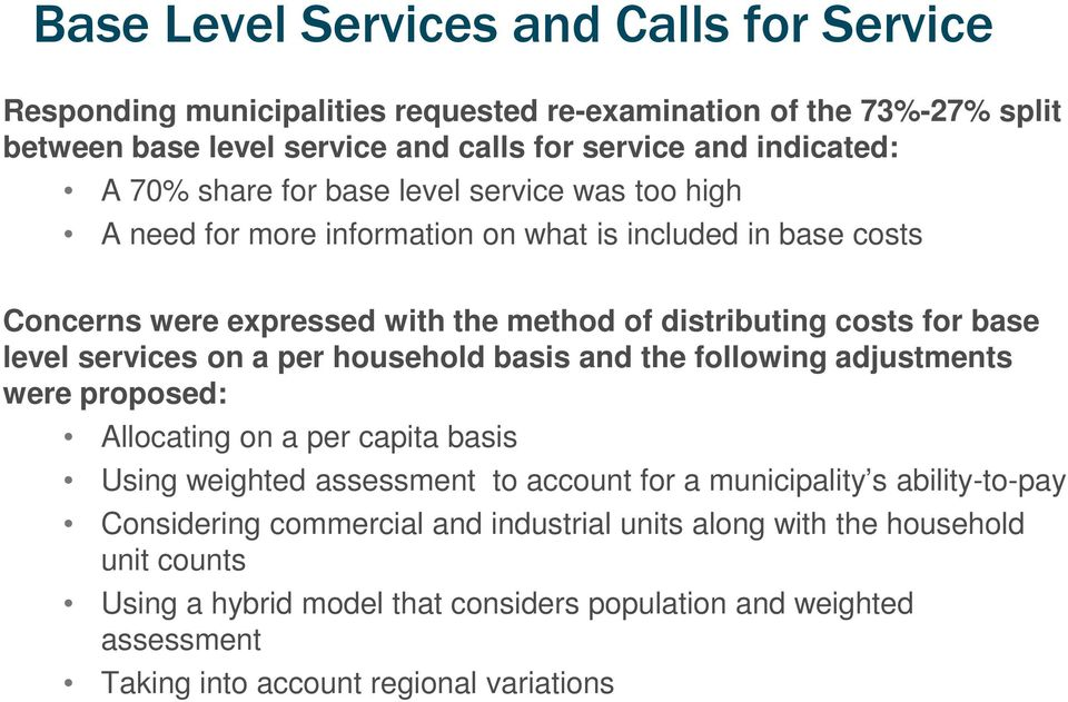 services on a per household basis and the following adjustments were proposed: Allocating on a per capita basis Using weighted assessment to account for a municipality s ability-to-pay