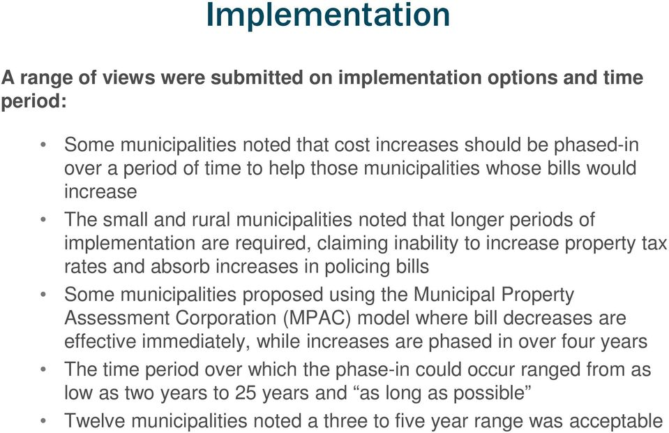 increases in policing bills Some municipalities proposed using the Municipal Property Assessment Corporation (MPAC) model where bill decreases are effective immediately, while increases are phased
