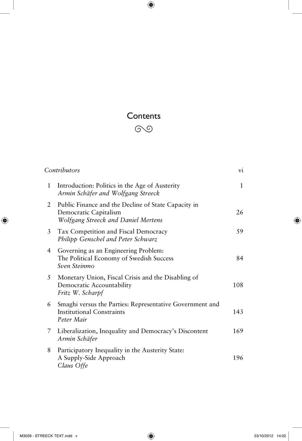 an analysis of the politics of taxation in taxation democracy by sven steinmo What is historical institutionalism sven steinmo  structuring politics: historical institutionalism in comparative politics  high levels of democracy, growth .