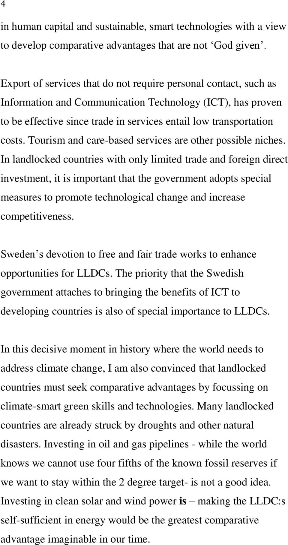 Tourism and care-based services are other possible niches.