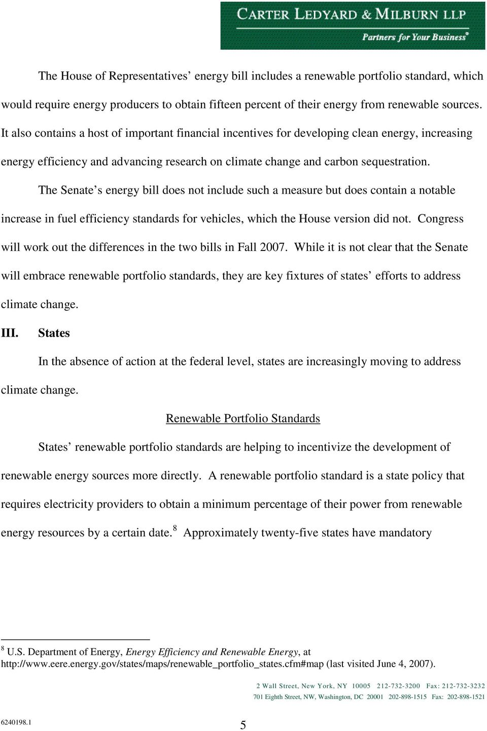 The Senate s energy bill does not include such a measure but does contain a notable increase in fuel efficiency standards for vehicles, which the House version did not.