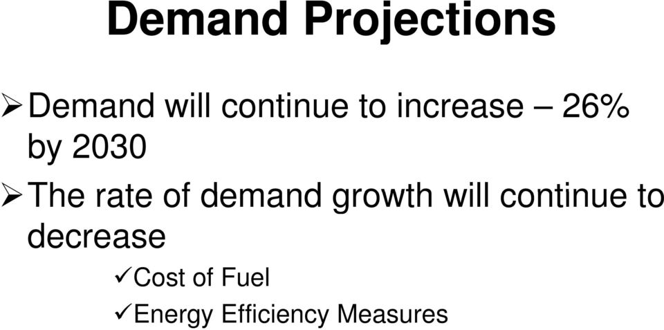 rate of demand growth will continue to