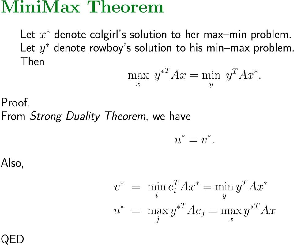 From Strong Duality Theorem, we have Also, y T Ax = min y y T Ax. u = v.