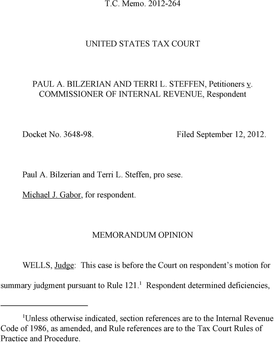 MEMORANDUM OPINION WELLS, Judge: This case is before the Court on respondent s motion for summary judgment pursuant to Rule 121.