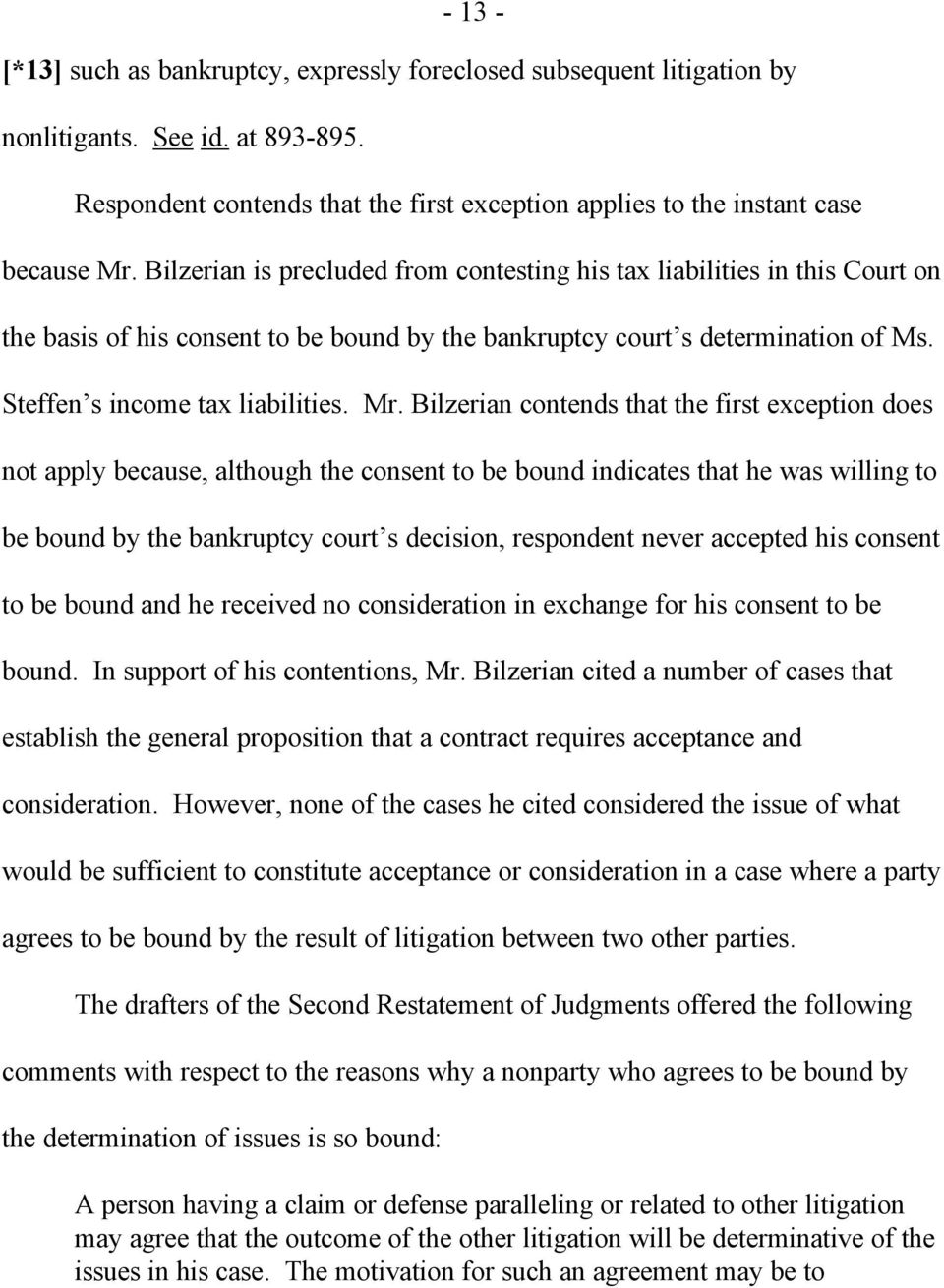 Bilzerian contends that the first exception does not apply because, although the consent to be bound indicates that he was willing to be bound by the bankruptcy court s decision, respondent never