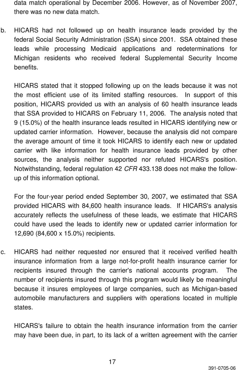 HICARS stated that it stopped following up on the leads because it was not the most efficient use of its limited staffing resources.