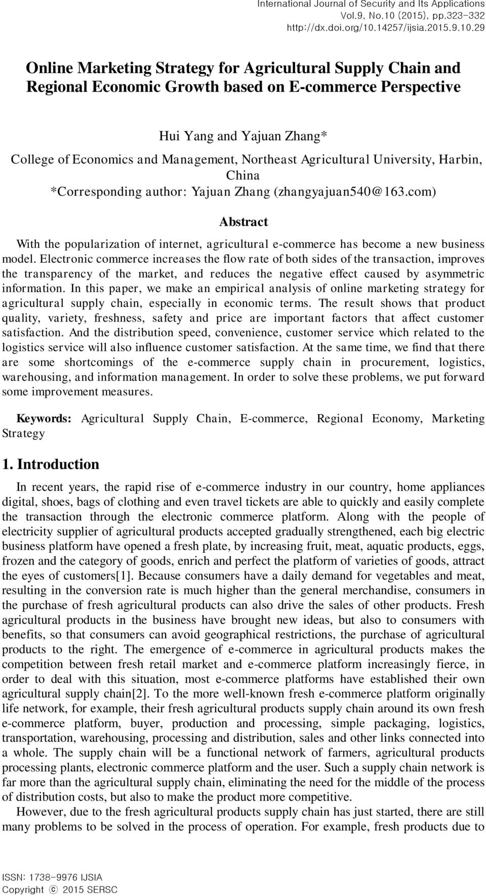 29 Online Marketing Strategy for Agricultural Supply Chain and Regional Economic Growth based on E-commerce Perspective Hui Yang and Yajuan Zhang* College of Economics and Management, Northeast