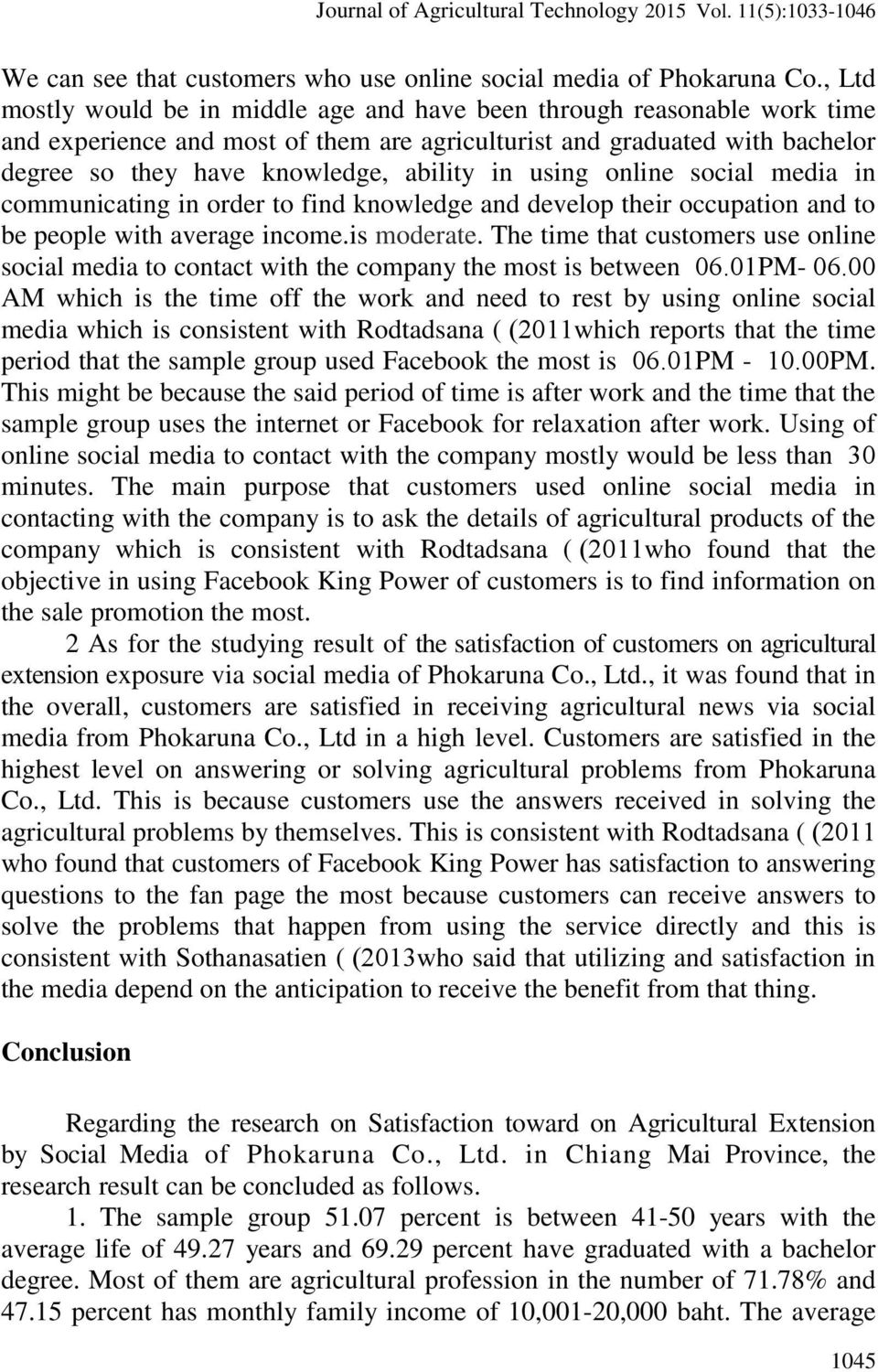 using online social media in communicating in order to find knowledge and develop their occupation and to be people with average income.is moderate.