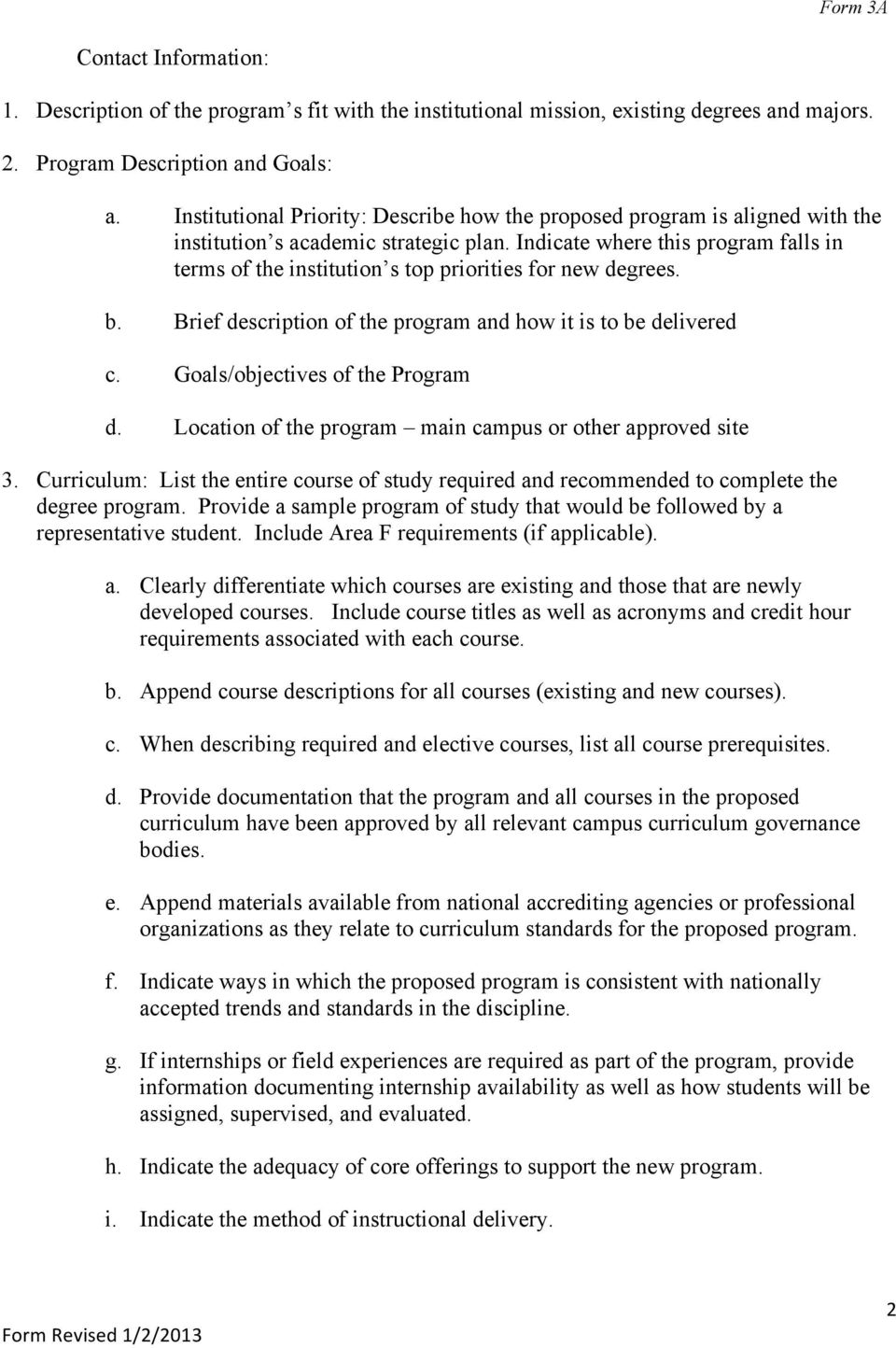 Indicate where this program falls in terms of the institution s top priorities for new degrees. b. Brief description of the program and how it is to be delivered c. Goals/objectives of the Program d.