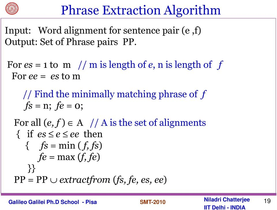 For es = 1 to m // m is length of e, n is length of f For ee = es to m // Find the minimally