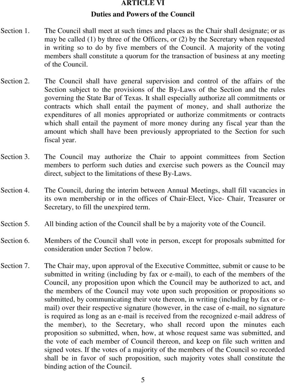 members of the Council. A majority of the voting members shall constitute a quorum for the transaction of business at any meeting of the Council.