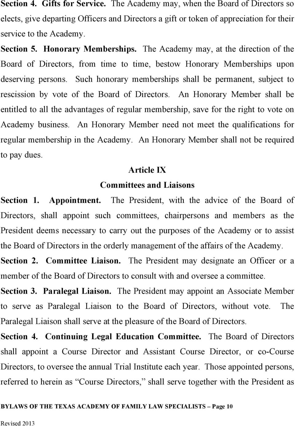 Such honorary memberships shall be permanent, subject to rescission by vote of the Board of Directors.