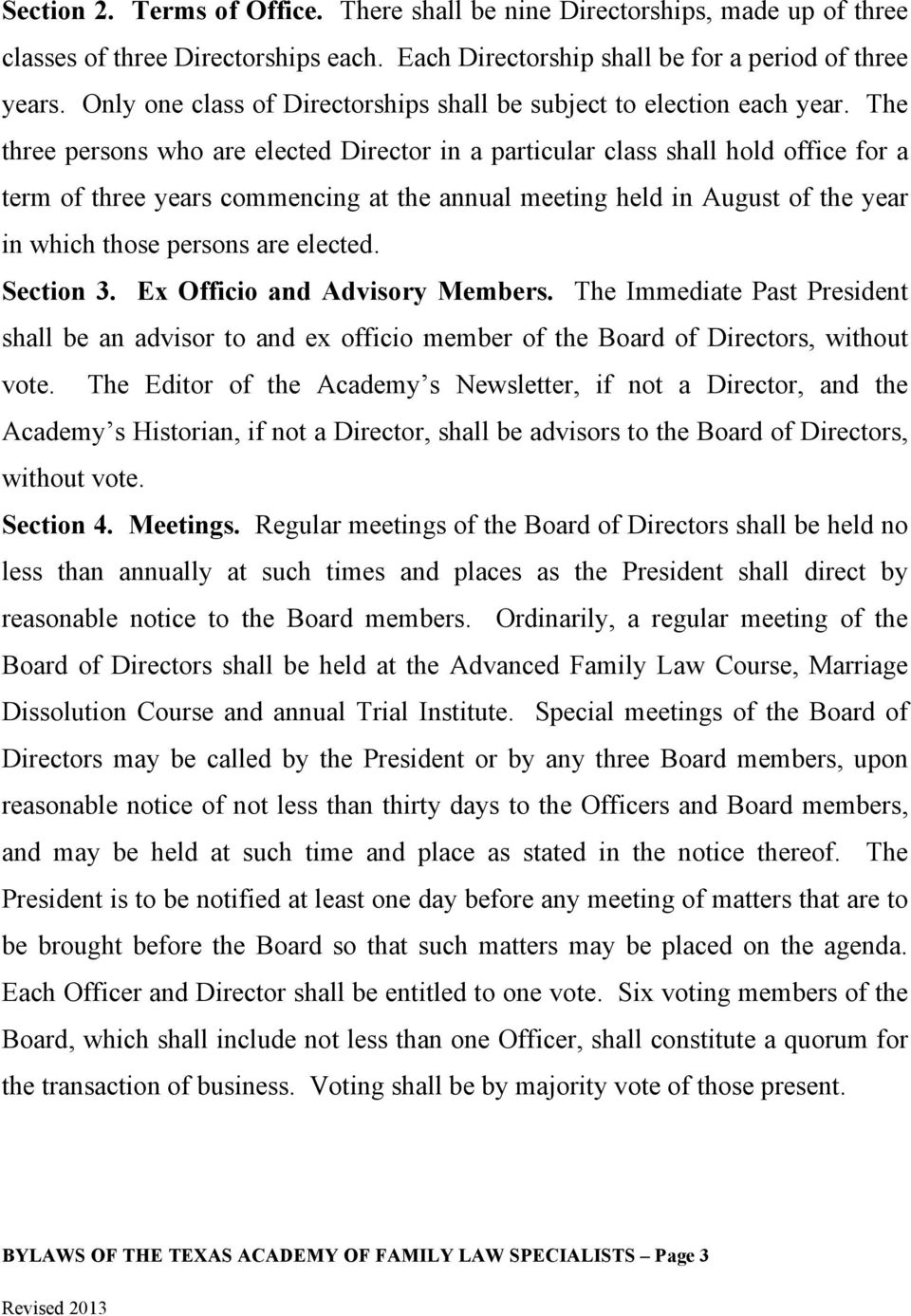 The three persons who are elected Director in a particular class shall hold office for a term of three years commencing at the annual meeting held in August of the year in which those persons are