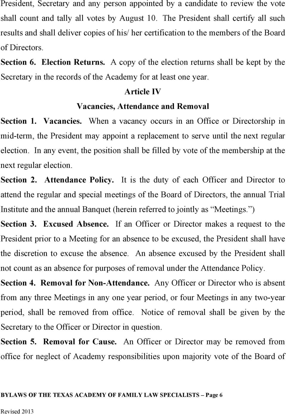 A copy of the election returns shall be kept by the Secretary in the records of the Academy for at least one year. Article IV Vacancies,