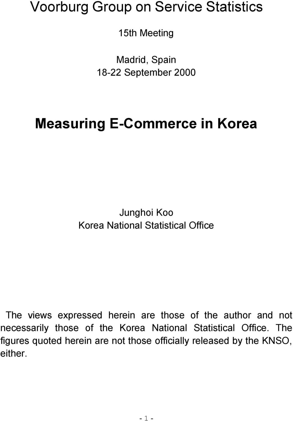 expressed herein are those of the author and not necessarily those of the Korea National