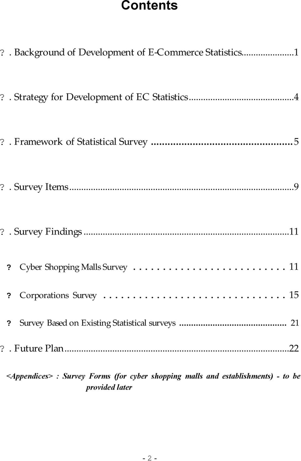 . Survey Findings...11? Cyber Shopping Malls Survey... 11? Corporations Survey... 15?