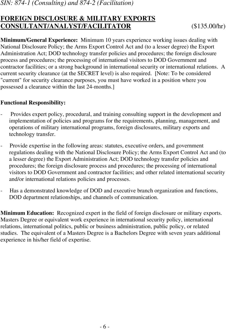 Act; DOD technology transfer policies and procedures; the foreign disclosure process and procedures; the processing of international visitors to DOD Government and contractor facilities; or a strong