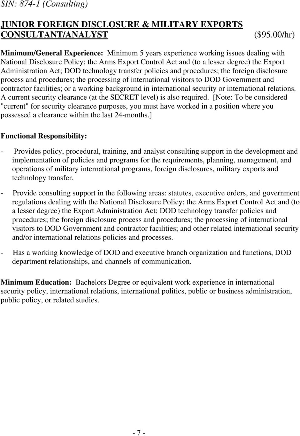 Act; DOD technology transfer policies and procedures; the foreign disclosure process and procedures; the processing of international visitors to DOD Government and contractor facilities; or a working