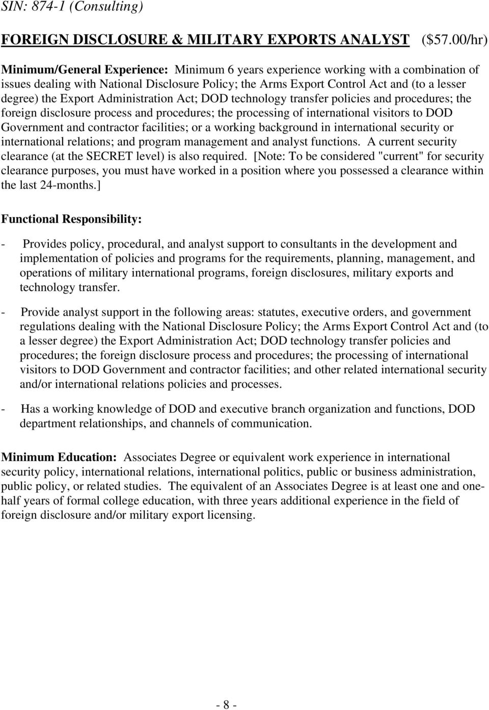 Export Administration Act; DOD technology transfer policies and procedures; the foreign disclosure process and procedures; the processing of international visitors to DOD Government and contractor