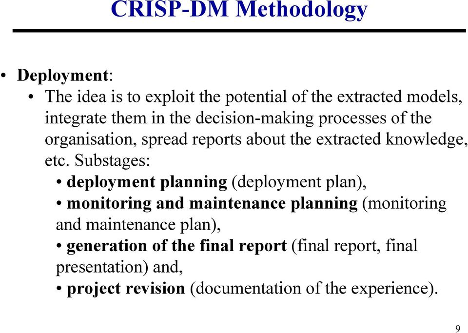 Substages: deployment planning (deployment plan), monitoring and maintenance planning (monitoring and maintenance