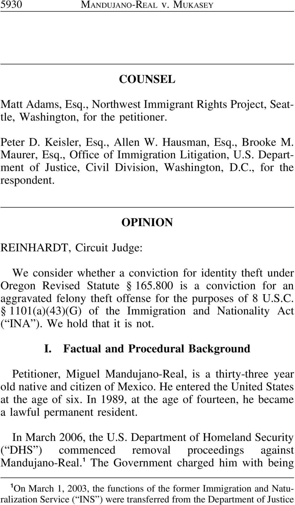 REINHARDT, Circuit Judge: OPINION We consider whether a conviction for identity theft under Oregon Revised Statute 165.