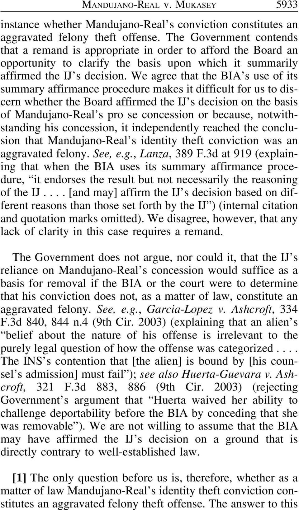 We agree that the BIA s use of its summary affirmance procedure makes it difficult for us to discern whether the Board affirmed the IJ s decision on the basis of Mandujano-Real s pro se concession or
