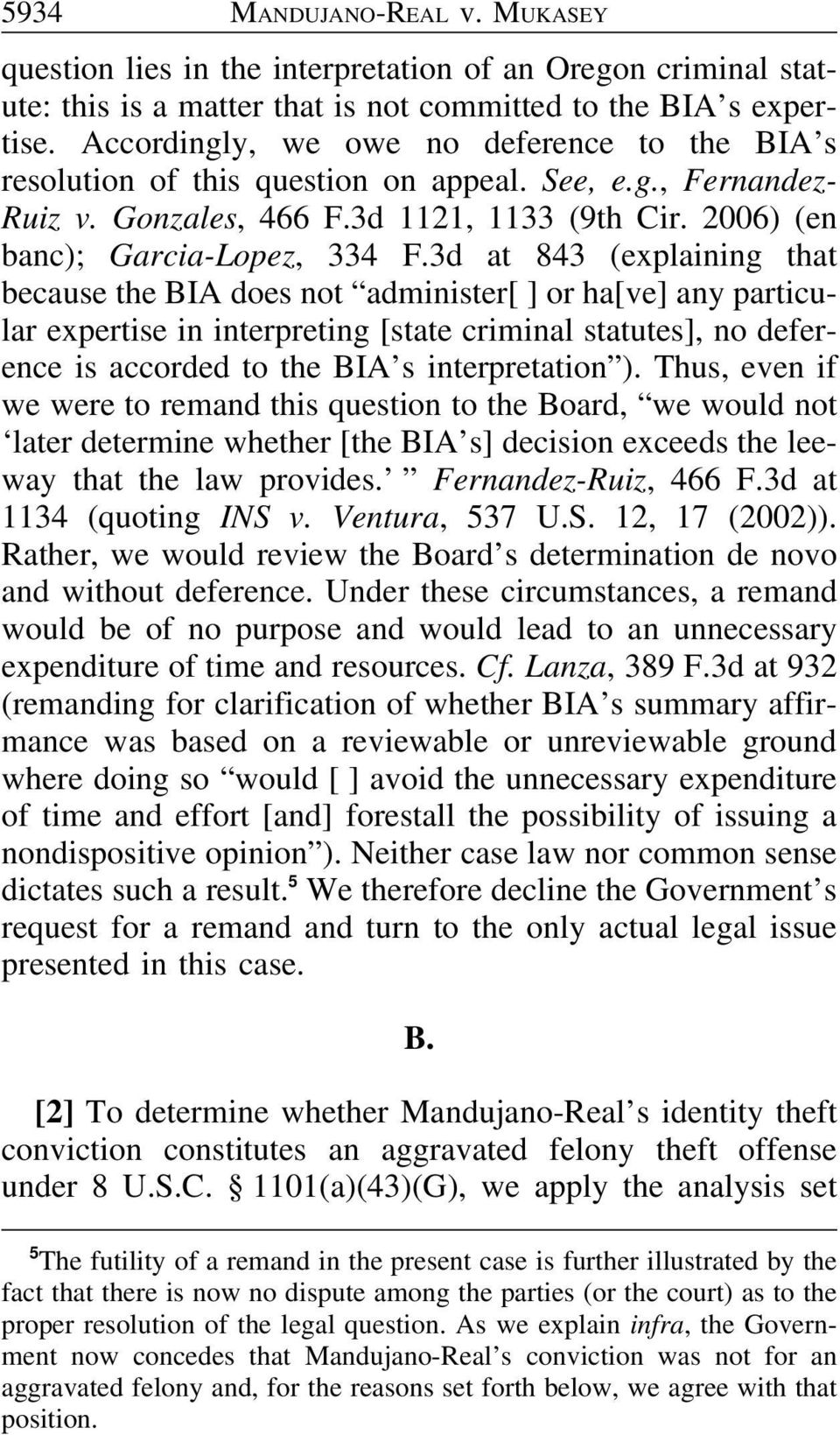 3d at 843 (explaining that because the BIA does not administer[ ] or ha[ve] any particular expertise in interpreting [state criminal statutes], no deference is accorded to the BIA s interpretation ).