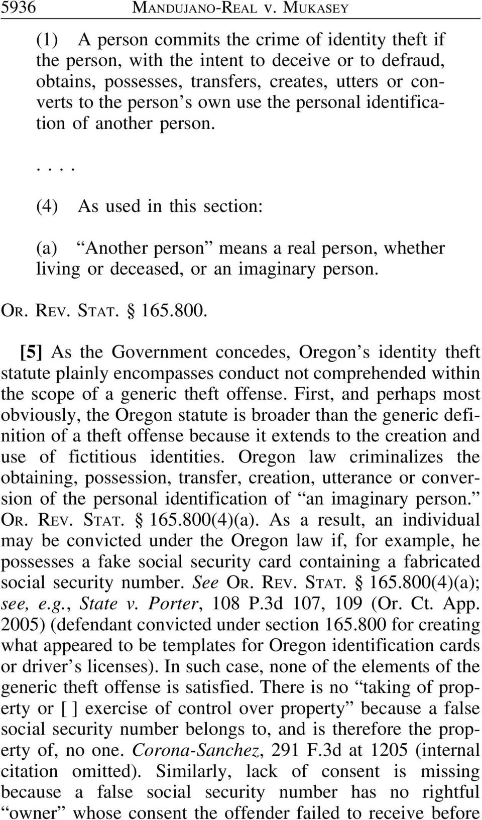 the personal identification of another person..... (4) As used in this section: (a) Another person means a real person, whether living or deceased, or an imaginary person. OR. REV. STAT. 165.800.