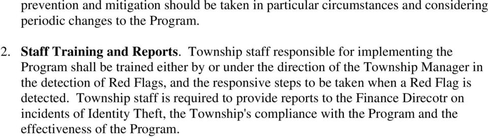 Township staff responsible for implementing the Program shall be trained either by or under the direction of the Township Manager in the