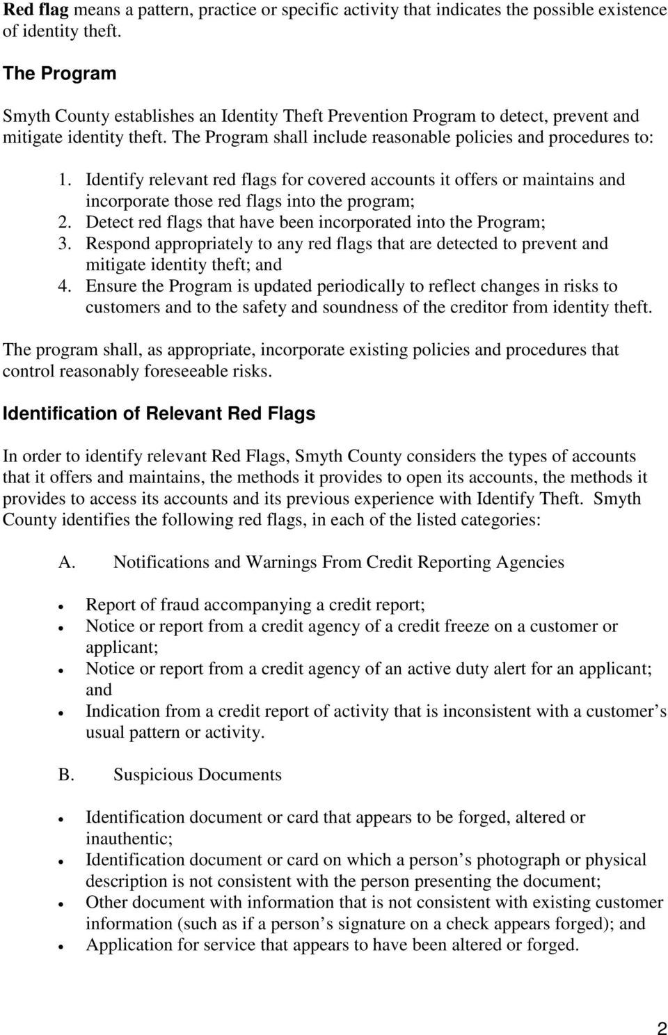 Identify relevant red flags for covered accounts it offers or maintains and incorporate those red flags into the program; 2. Detect red flags that have been incorporated into the Program; 3.