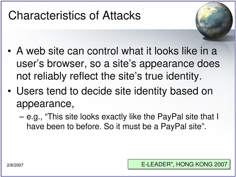 Users tend to decide site identity based on appearance, e.g.