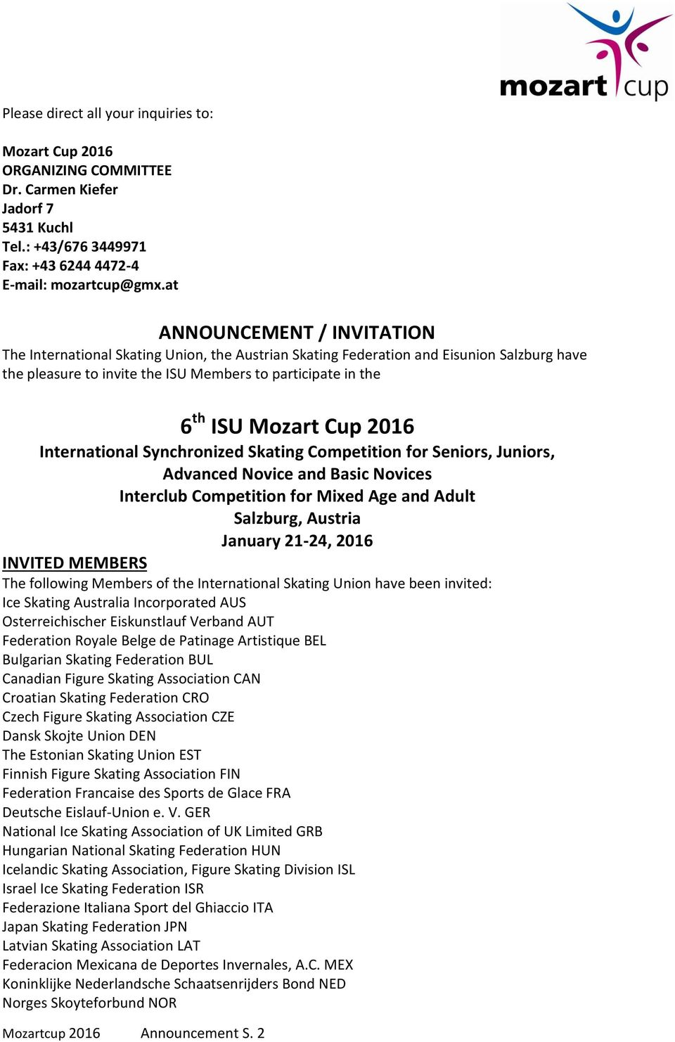 Cup 2016 International Synchronized Skating Competition for Seniors, Juniors, Advanced Novice and Basic Novices Interclub Competition for Mixed Age and Adult Salzburg, Austria January 21-24, 2016