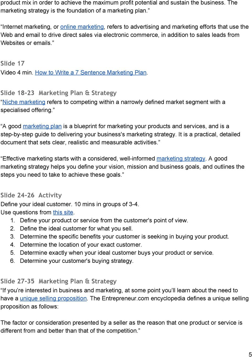 or emails. Slide 17 Video 4 min. How to Write a 7 Sentence Marketing Plan.