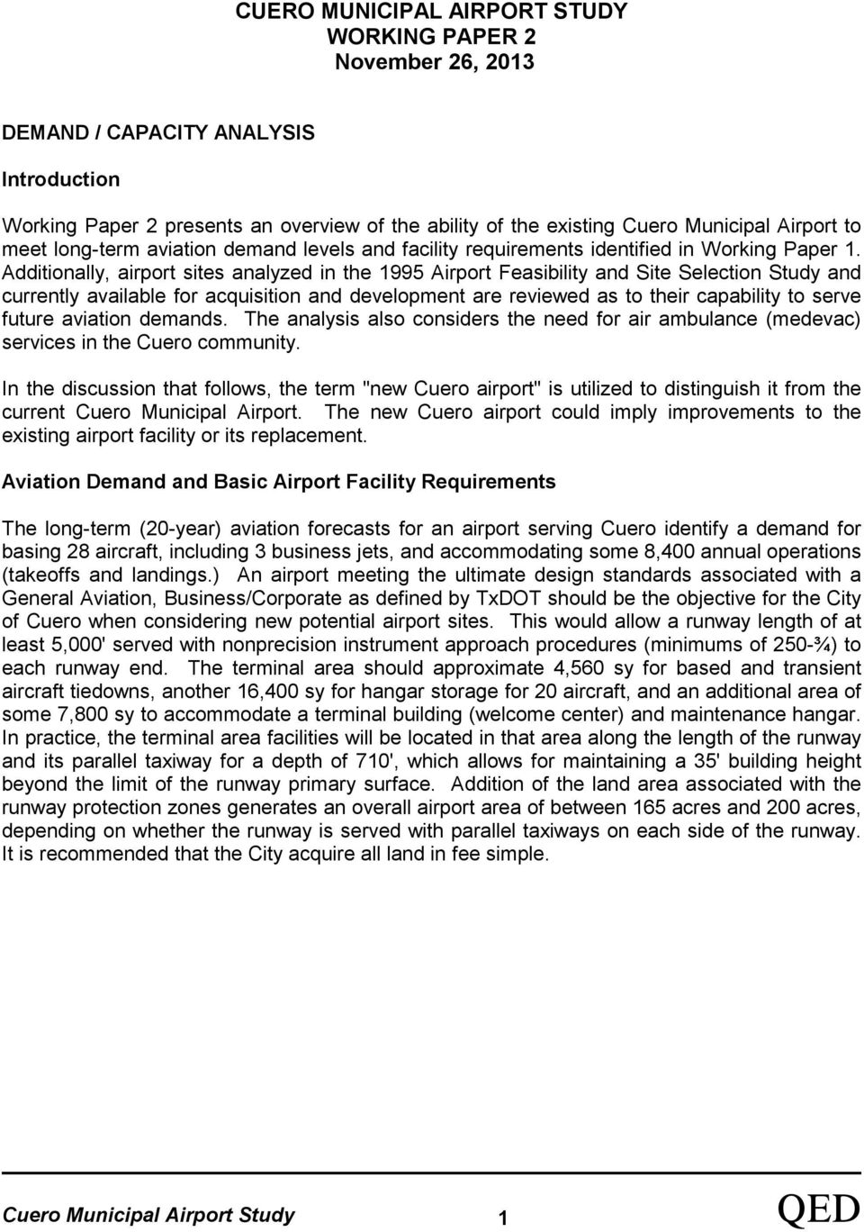 Additionally, airport sites analyzed in the 1995 Airport Feasibility and Site Selection Study and currently available for acquisition and development are reviewed as to their capability to serve
