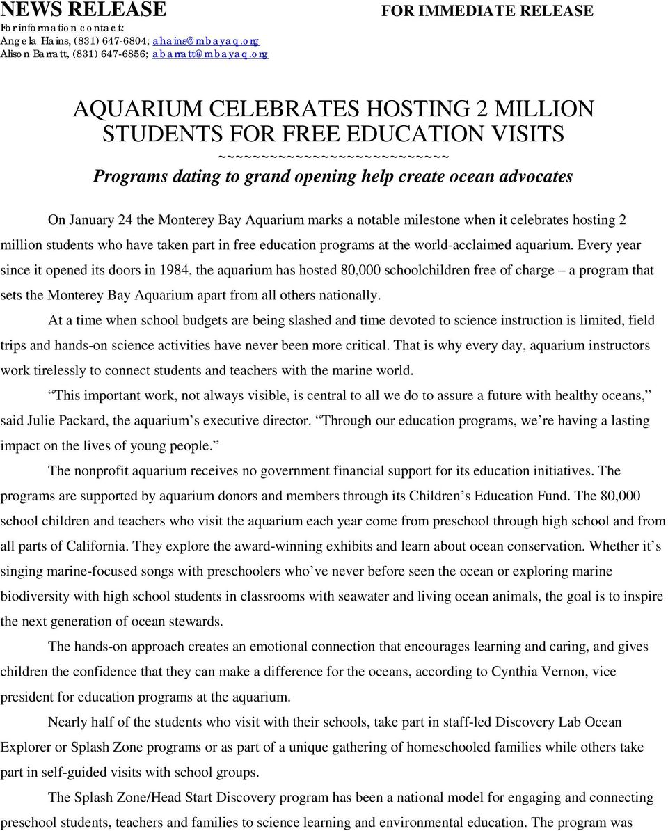 24 the Monterey Bay Aquarium marks a notable milestone when it celebrates hosting 2 million students who have taken part in free education programs at the world-acclaimed aquarium.