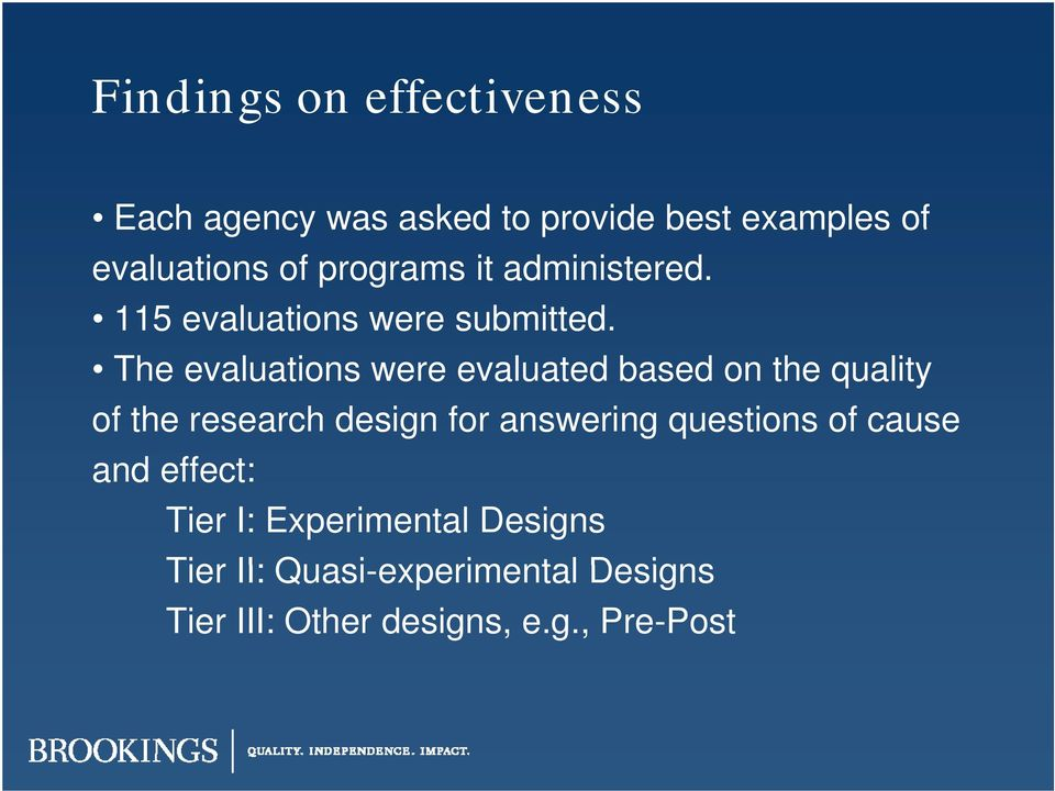 The evaluations were evaluated based on the quality of the research design for answering