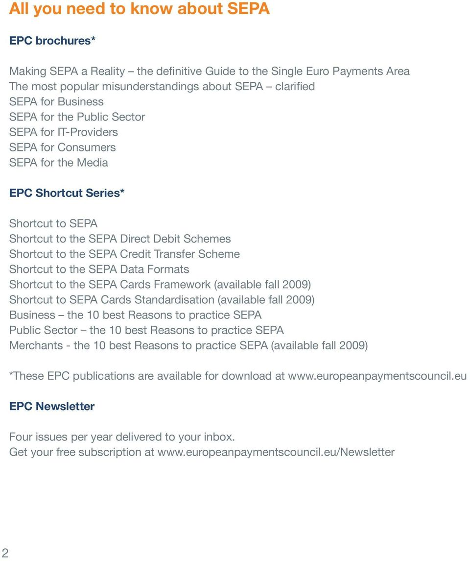 Transfer Scheme Shortcut to the SEPA Data Formats Shortcut to the SEPA Cards Framework (available fall 2009) Shortcut to SEPA Cards Standardisation (available fall 2009) Business the 10 best Reasons