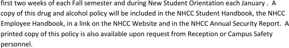 NHCC Employee Handbook, in a link on the NHCC Website and in the NHCC Annual Security Report.